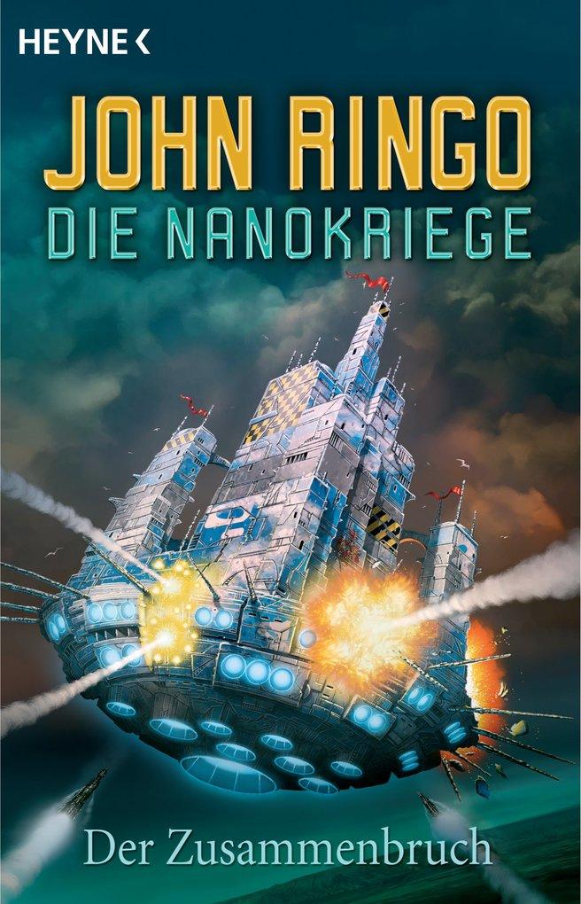 Die Nanokriege - Zusammenbruch als eBook von John Ringo