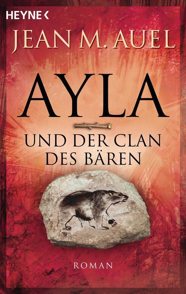Ayla und der Clan des Bären als eBook von Jean M. Auel