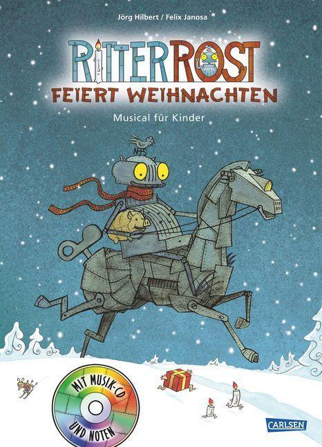 Ritter Rost feiert Weihnachten. Buch und CD als Buch von Jörg Hilbert, Felix Janosa