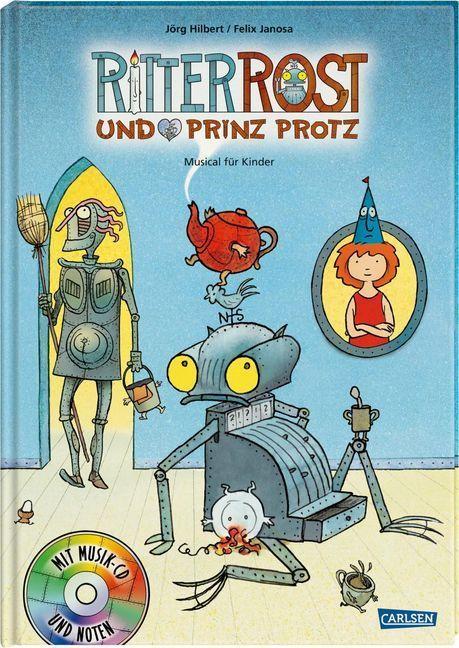 Ritter Rost und Prinz Protz. Buch und CD als Buch von Jörg Hilbert, Felix Janosa