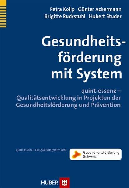 Gesundheitsförderung mit System als Buch von Petra Kolip, Günter Ackermann, Brigitte Ruckstuhl, Hubert Studer