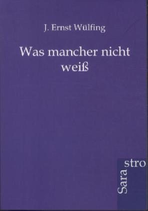 Was mancher nicht weiß als Buch von J. Ernst Wülfing