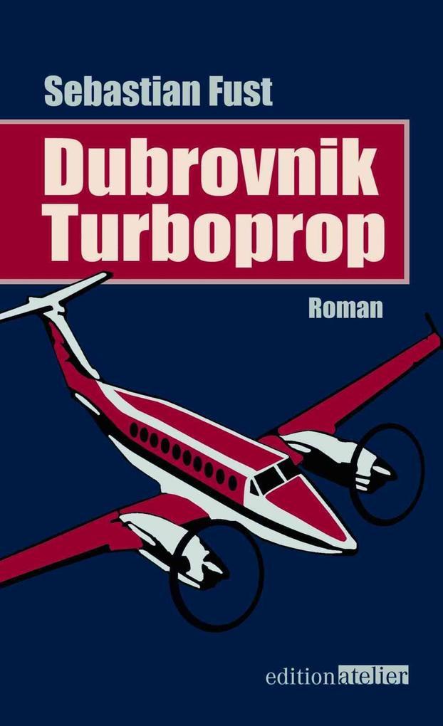Dubrovnik Turboprop als Buch von Sebastian Fust