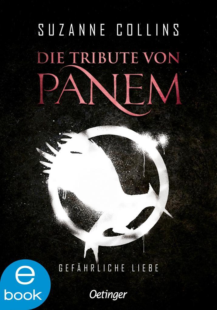 Die Tribute von Panem 2. Gefährliche Liebe als eBook von Suzanne Collins