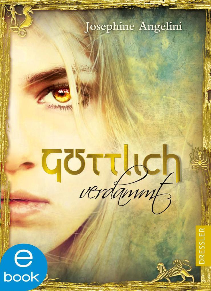 Göttlich verdammt als eBook von Josephine Angelini
