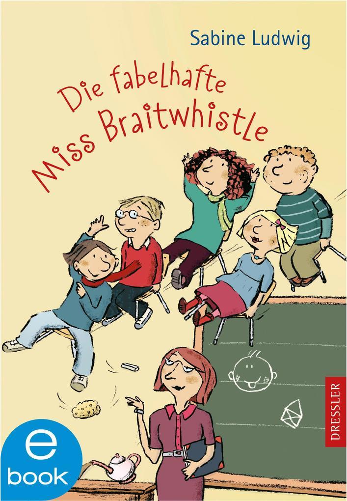 Die fabelhafte Miss Braitwhistle als eBook von Sabine Ludwig