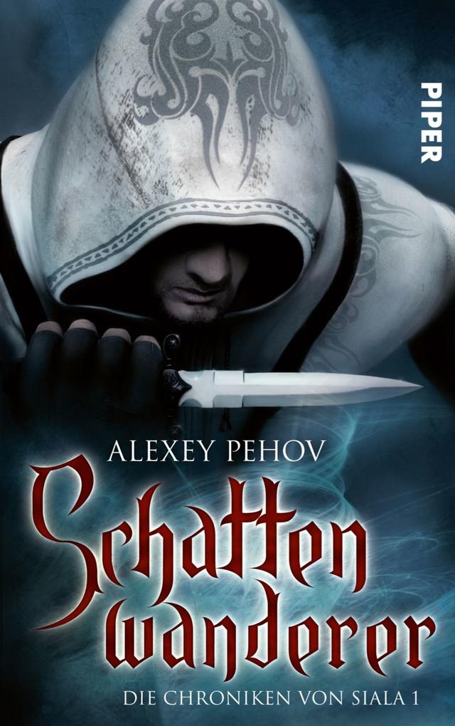 Schattenwanderer. Die Chroniken von Siala 01 als eBook von Alexey Pehov
