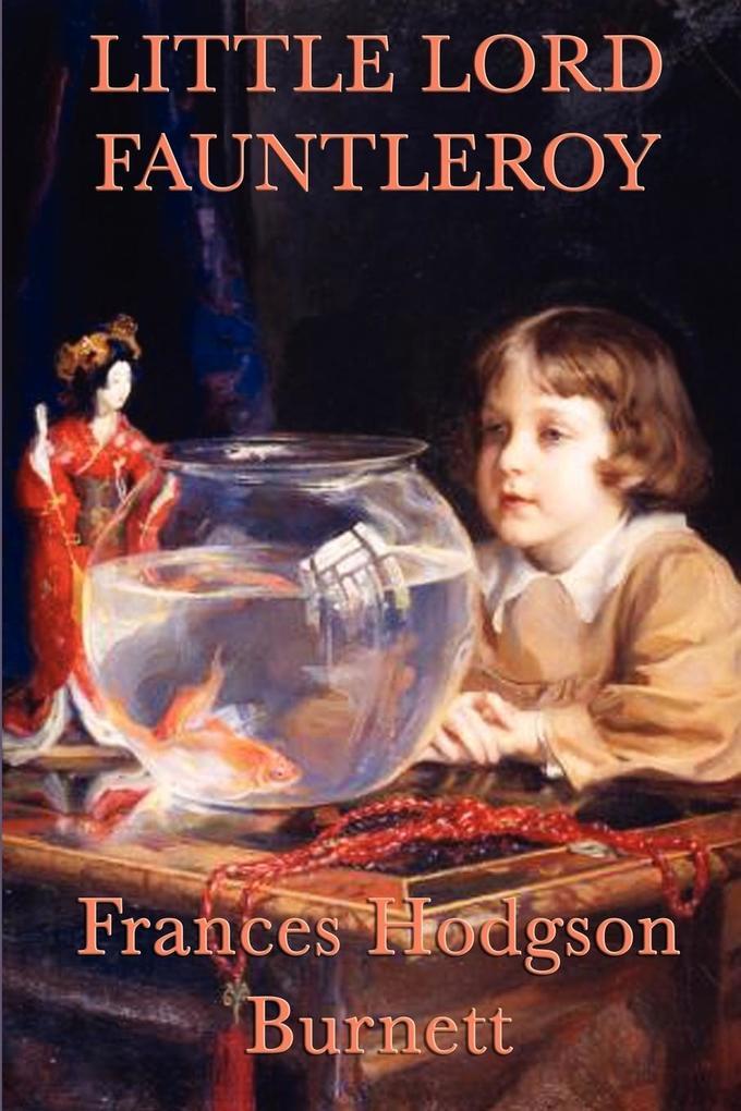 Little Lord Fauntleroy als Buch von Frances Hodgson Burnett