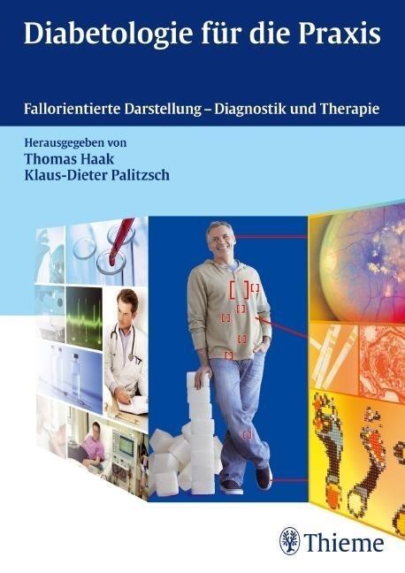 Diabetologie für die Praxis als Buch von Thomas Haak, Klaus-Dieter Palitzsch