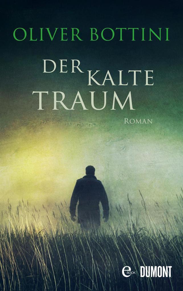 Der kalte Traum als eBook von Oliver Bottini