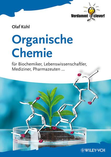 Organische Chemie als Buch von Olaf Kühl