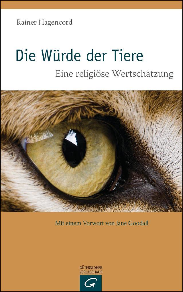 Die Würde der Tiere als eBook von Rainer Hagencord