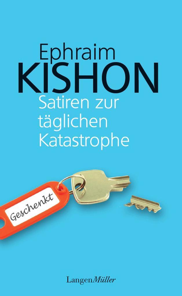 Satiren zur täglichen Katastrophe als eBook von Ephraim Kishon