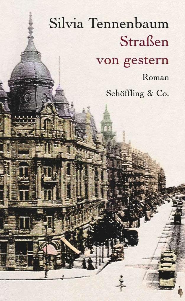 Straßen von gestern als eBook von Silvia Tennenbaum