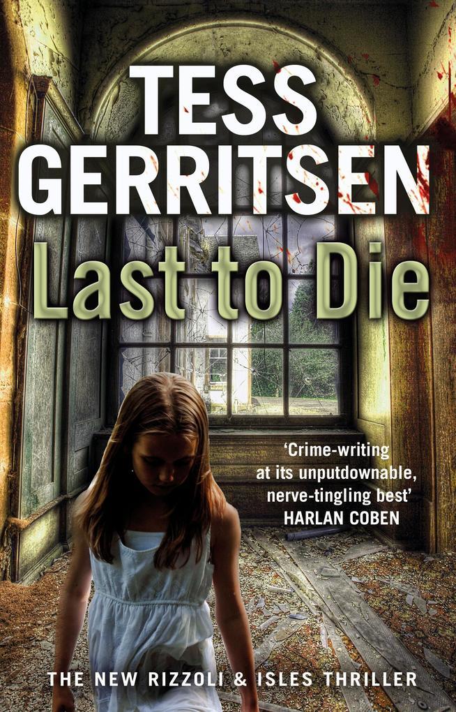Last to Die als eBook von Tess Gerritsen