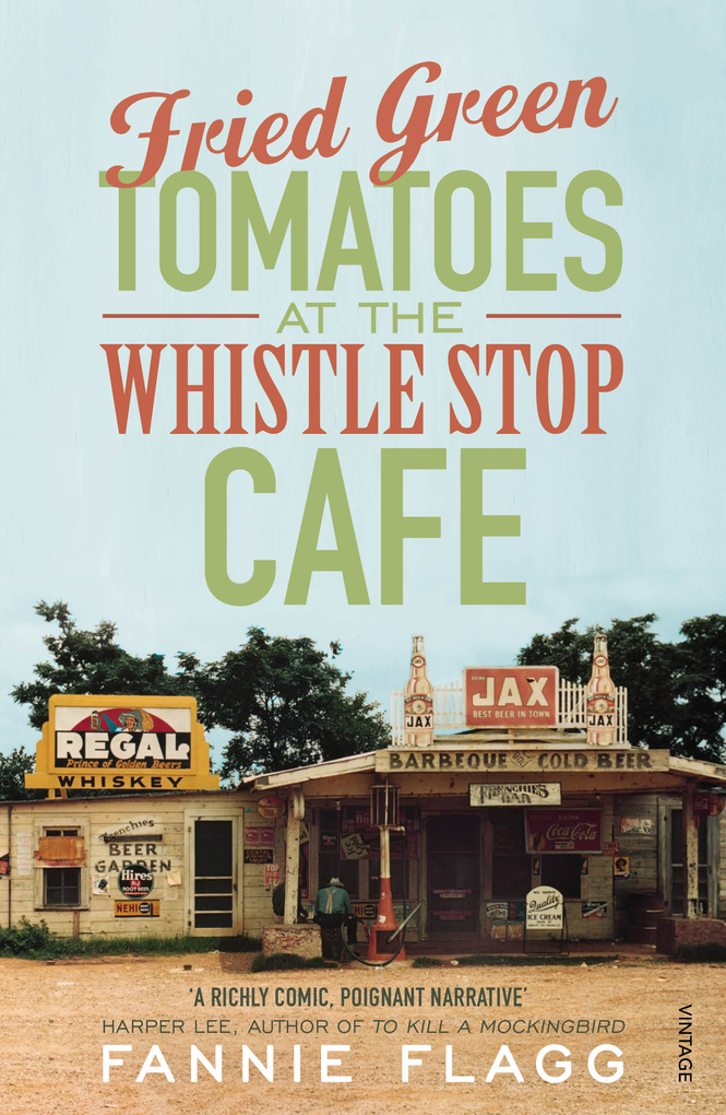 Fried Green Tomatoes At The Whistle Stop Cafe als eBook von Fannie Flagg