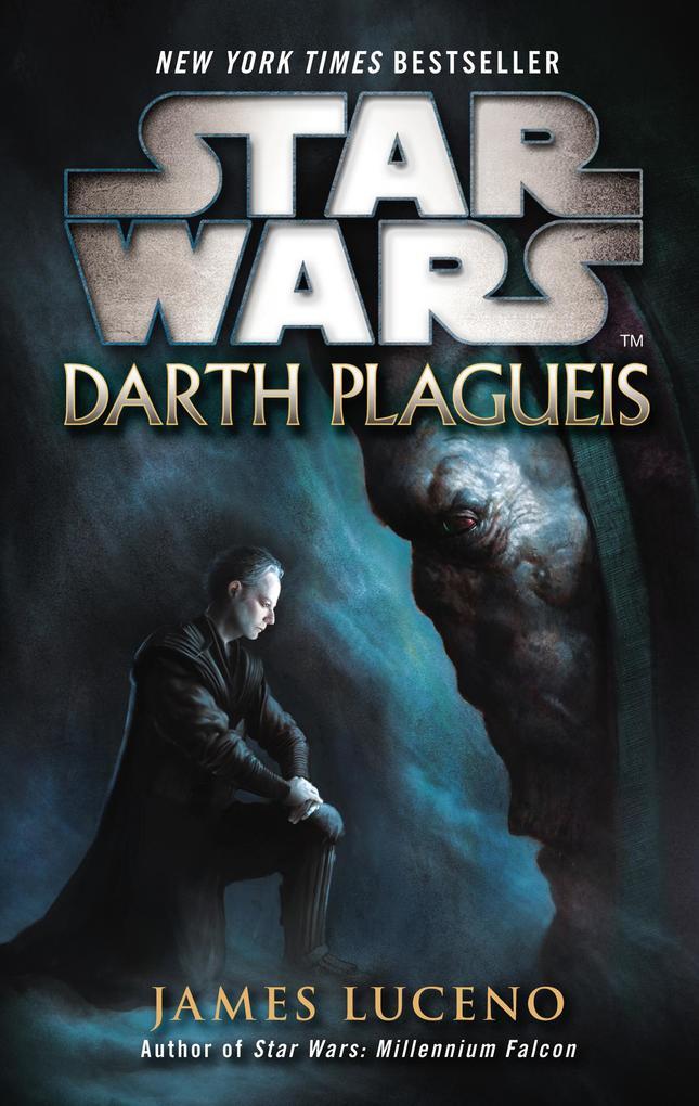 Star Wars: Darth Plagueis als eBook von James Luceno