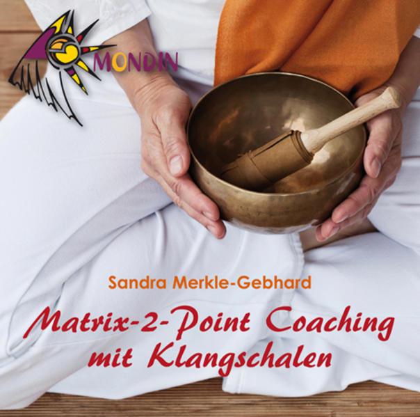 MATRIX-2-POINT Coaching mit Klangschalen als Hörbuch CD von Sandra Merkle-Gebhard