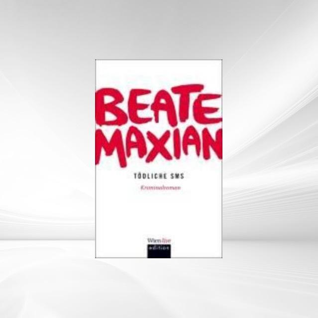 Tödliche SMS als eBook von Beate Maxian