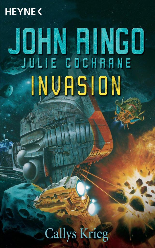 Invasion - Callys Krieg als eBook von John Ringo, Julie Cochrane
