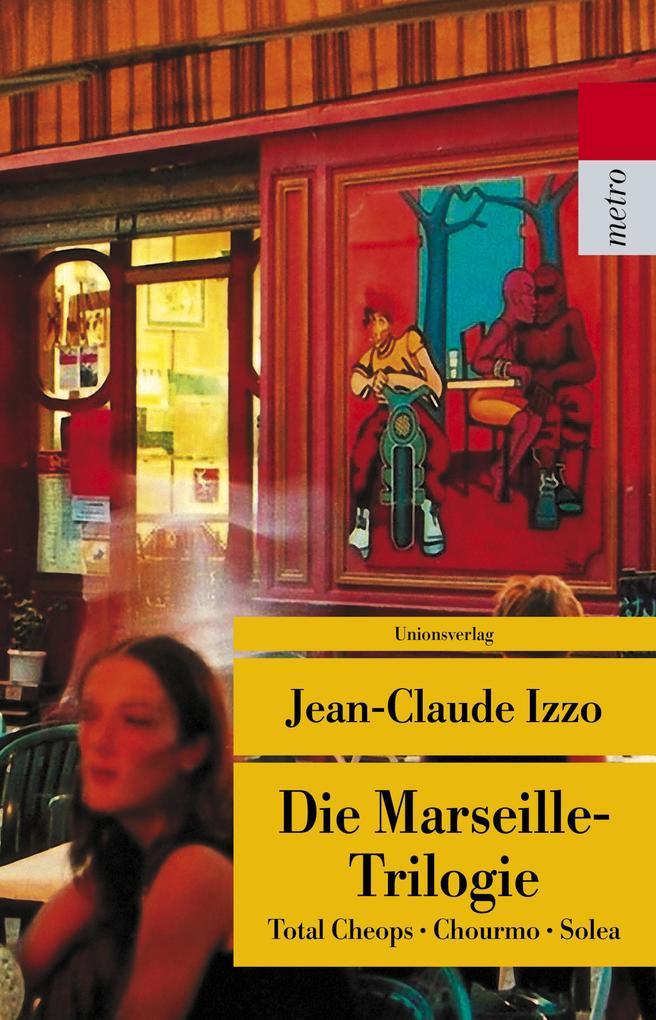 Die Marseille-Trilogie als Taschenbuch von Jean-Claude Izzo