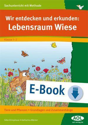 Wir entdecken und erkunden: Lebensraum Wiese als eBook von Silke Krimphove, Katharina Mäcker