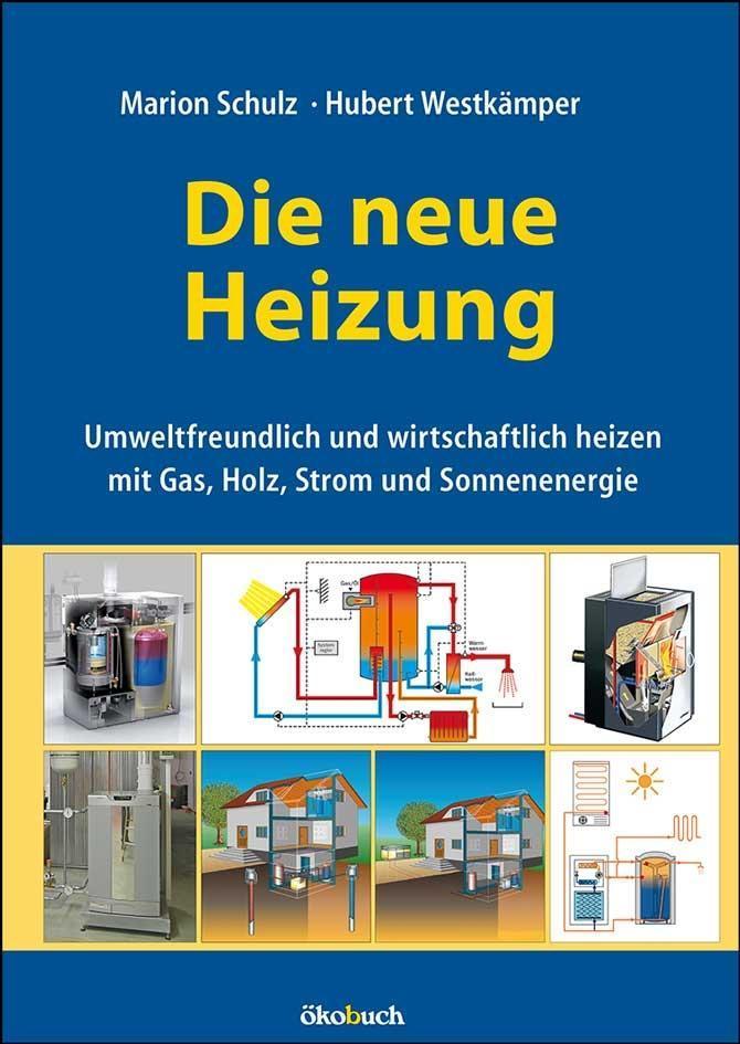 Die neue Heizung als Buch von Marion Schulz, Hubert Westkämper