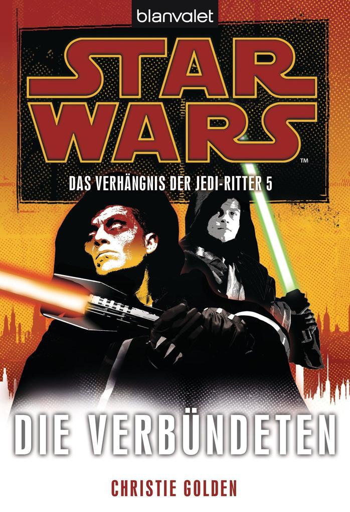 Star Wars. Das Verhängnis der Jedi-Ritter 5. Die Verbündeten als eBook von Christie Golden