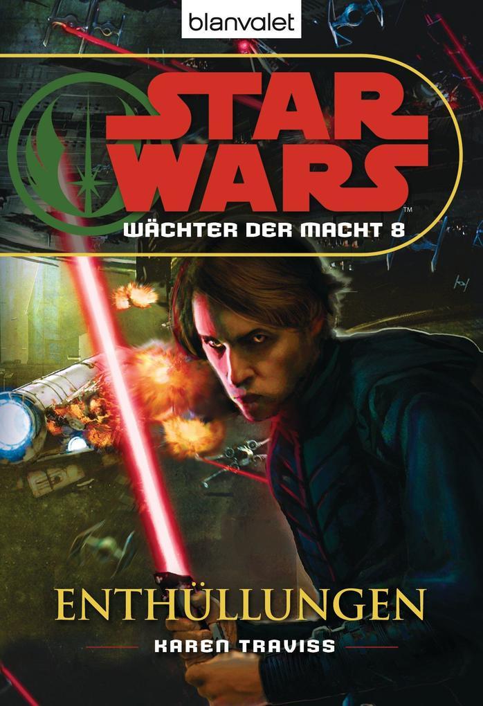 Star Wars. Wächter der Macht 8. Enthüllungen als eBook von Karen Traviss