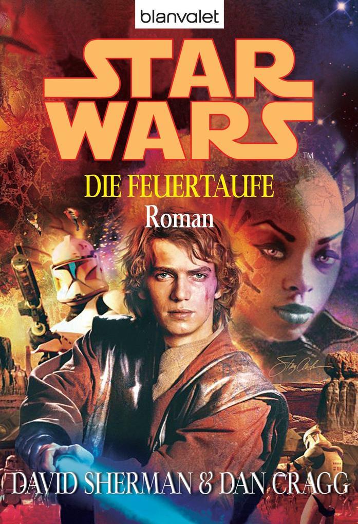 Star Wars. Die Feuertaufe als eBook von David Sherman, Dan Cragg