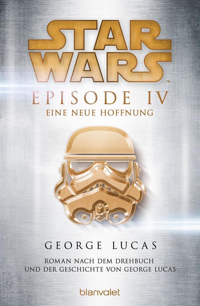 Star Wars' - Episode IV - Eine neue Hoffnung als eBook von George Lucas