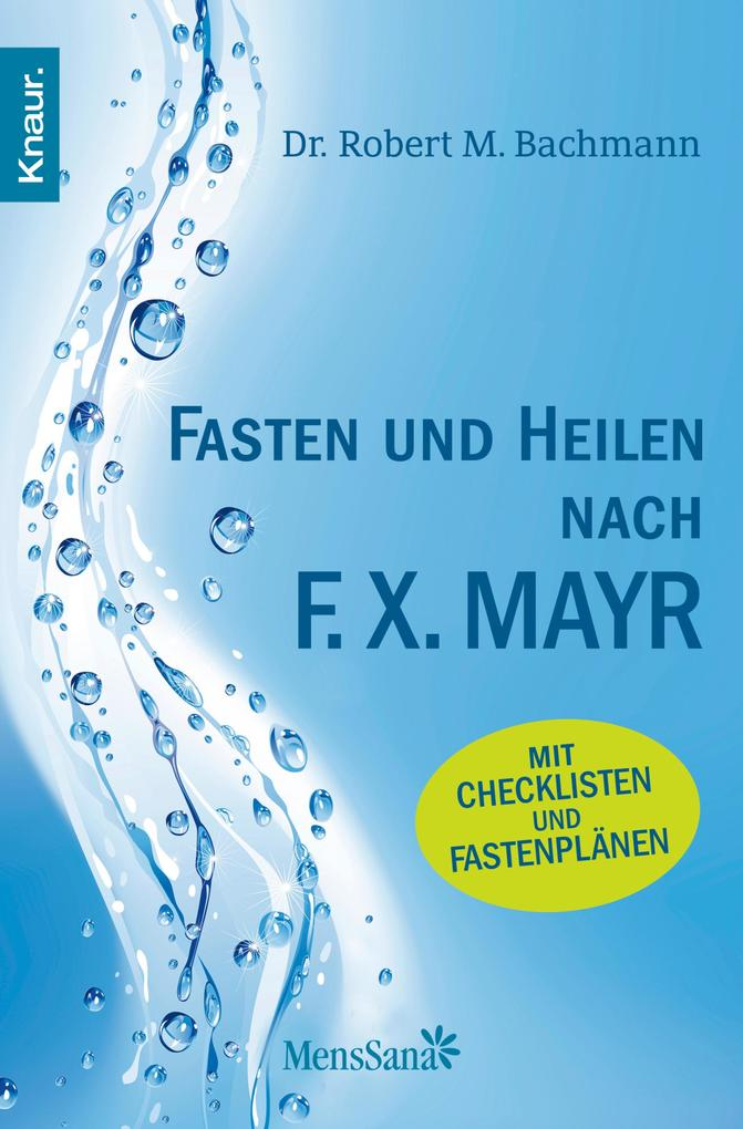 Fasten und heilen nach F.X. Mayr als eBook von Dr. Robert M. Bachmann, Robert M. Bachmann