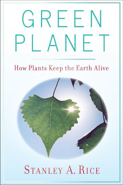Green Planet: How Plants Keep the Earth Alive als Taschenbuch von Stanley Rice
