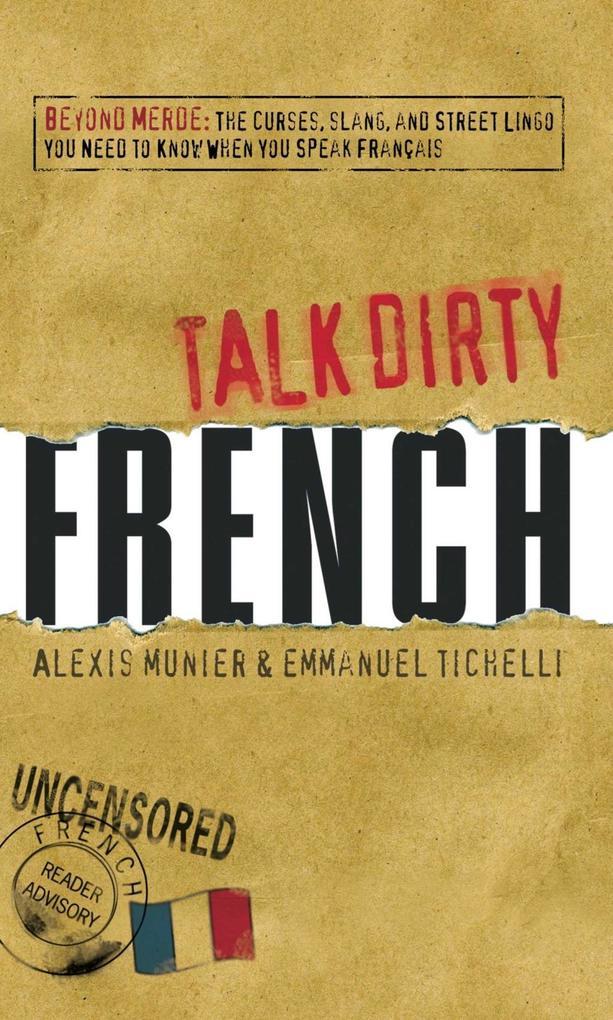 Talk Dirty French als eBook von Alexis Munier