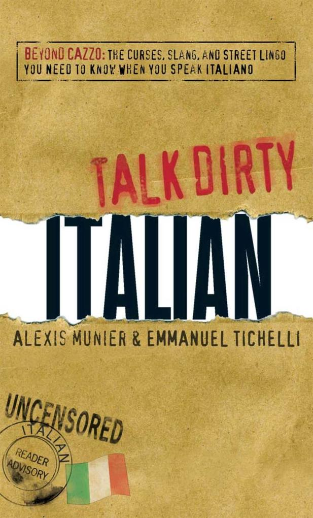 Talk Dirty Italian als eBook von Alexis Munier