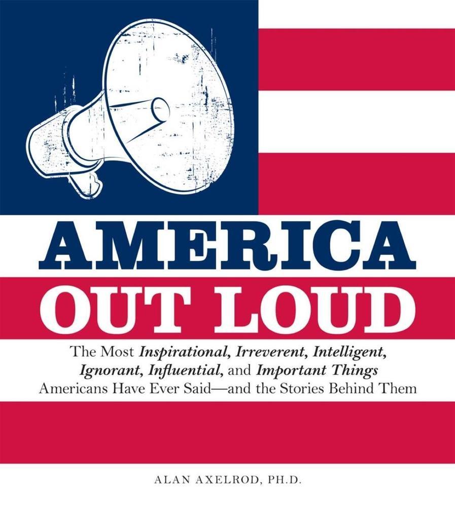 America Out Loud als eBook von Alan Axelrod