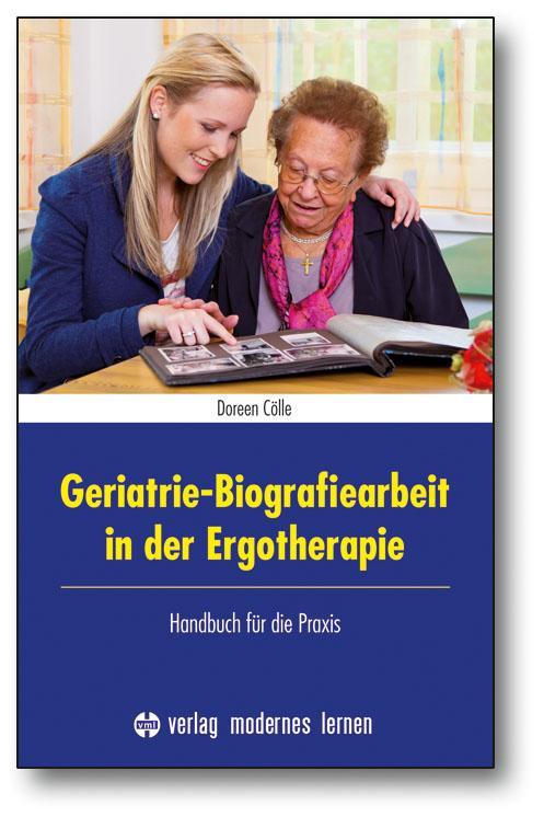 Geriatrie-Biografiearbeit in der Ergotherapie a...