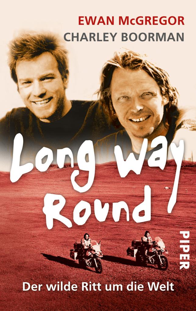 Long Way Round als eBook von Ewan McGregor, Charley Boorman