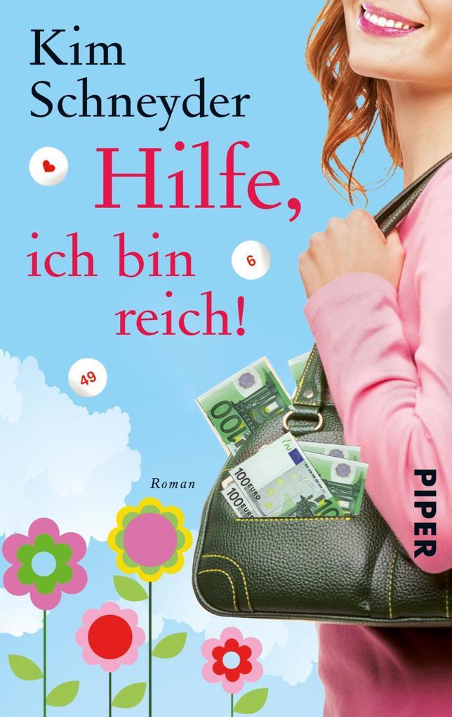 Hilfe, ich bin reich! als eBook von Kim Schneyder