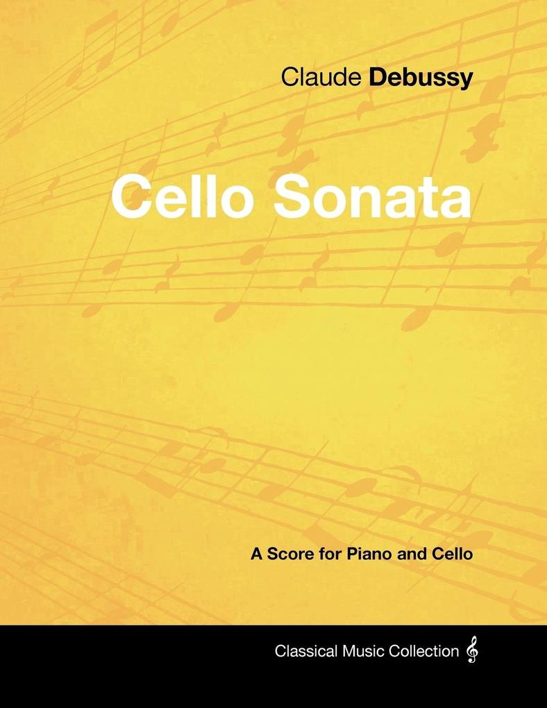Claude Debussy´s - Cello Sonata - A Score for P...