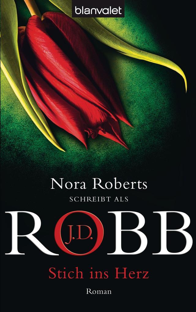 Stich ins Herz als eBook von J.D. Robb