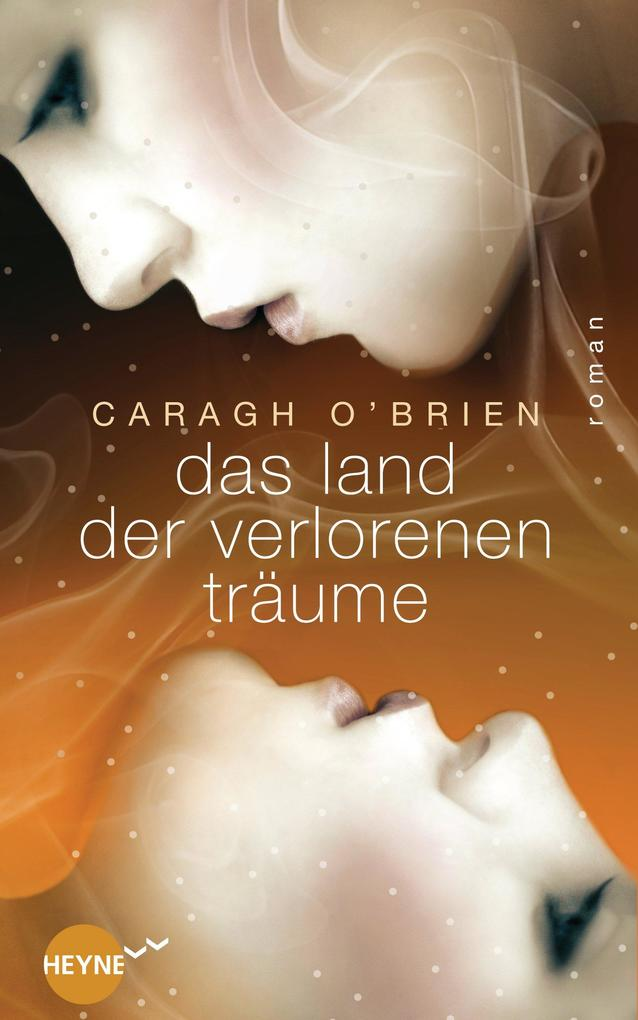 Das Land der verlorenen Träume als eBook von Caragh O'Brien