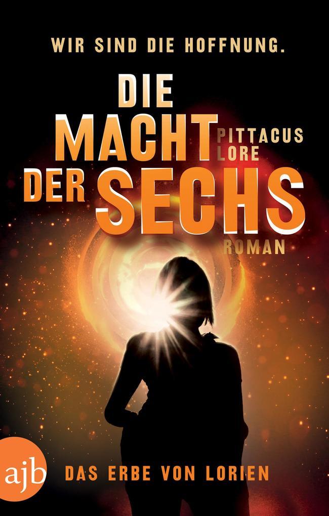 Die Macht der Sechs als eBook von Pittacus Lore
