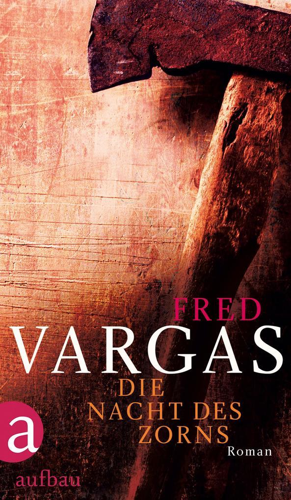 Die Nacht des Zorns als eBook von Fred Vargas