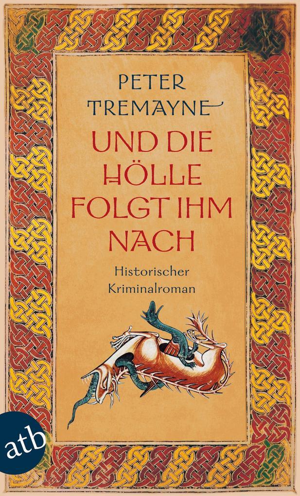 Und die Hölle folgte ihm nach als eBook von Peter Tremayne
