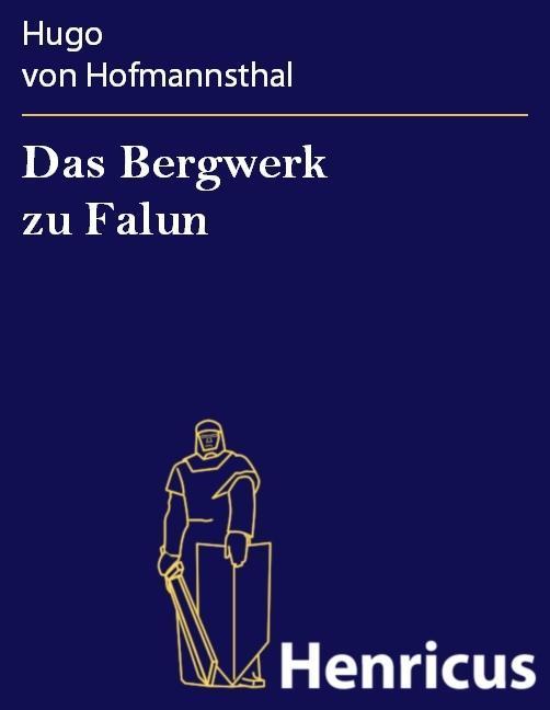 Das Bergwerk zu Falun als eBook von Hugo von Hofmannsthal