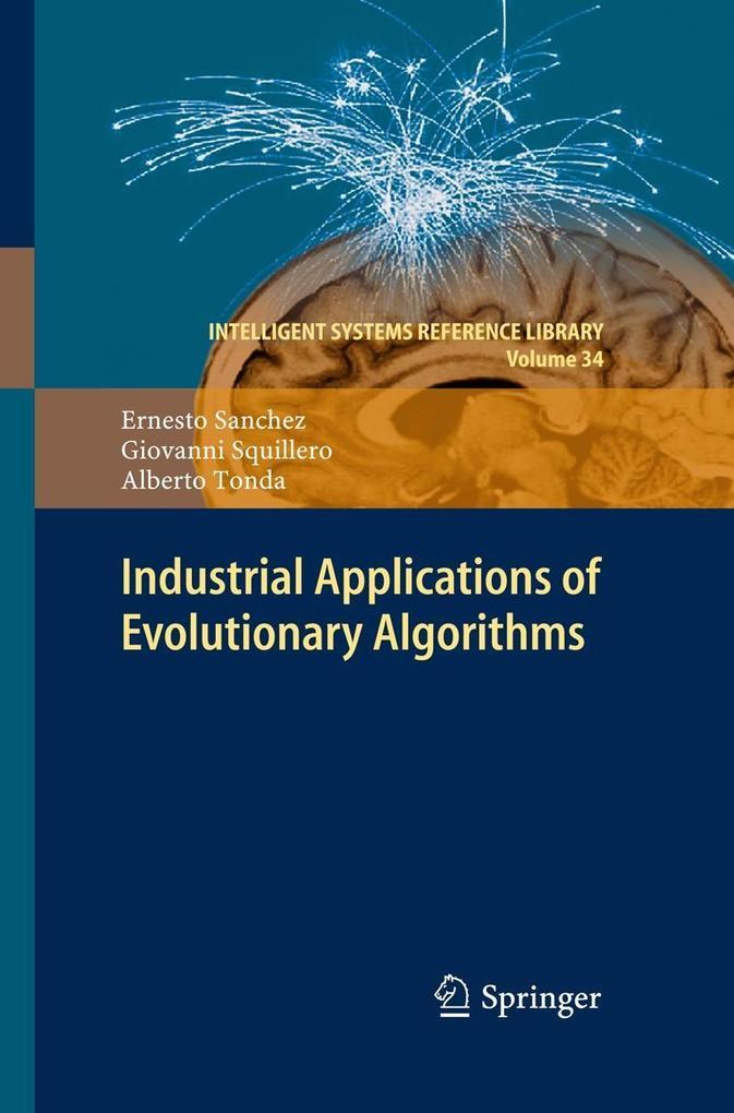 Industrial Applications of Evolutionary Algorithms als eBook von Ernesto Sanchez Giovanni Squillero Alberto Tonda Ernesto Sanchez Giovanni Squ...
