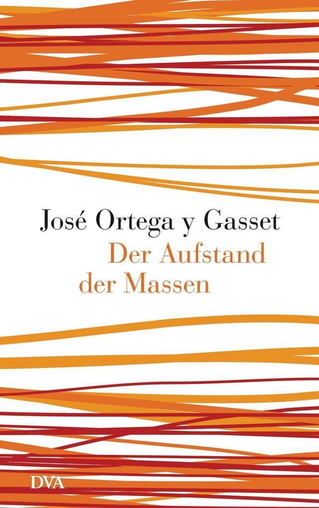 Der Aufstand der Massen als Buch von José Ortega y Gasset