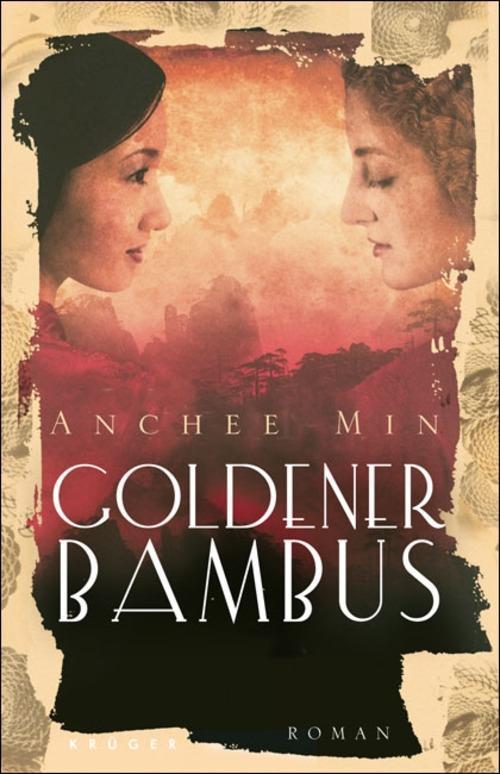 Goldener Bambus als eBook von Anchee Min