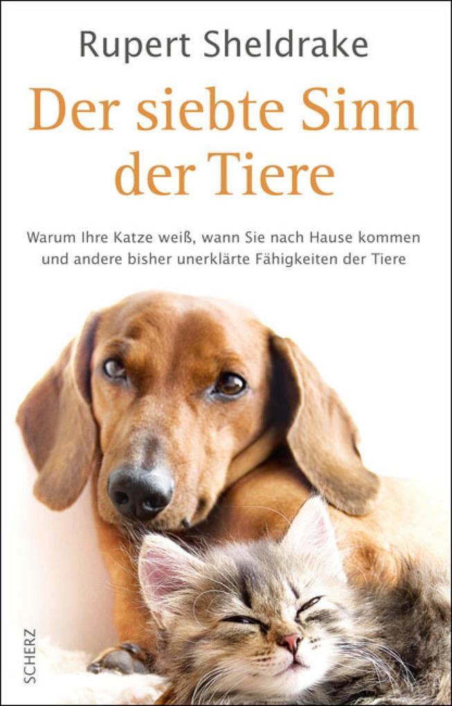 Der siebte Sinn der Tiere als eBook von Rupert Sheldrake